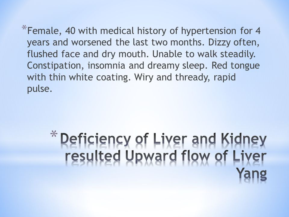 Deficiency of Liver and Kidney resulted Upward flow of Liver Yang