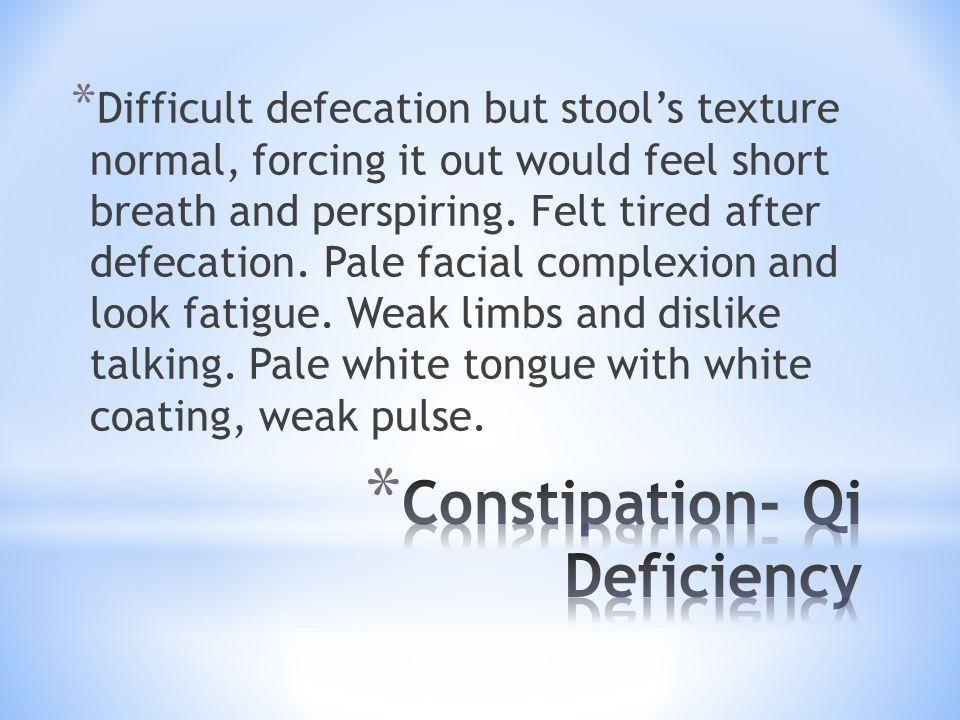 Constipation- Qi Deficiency