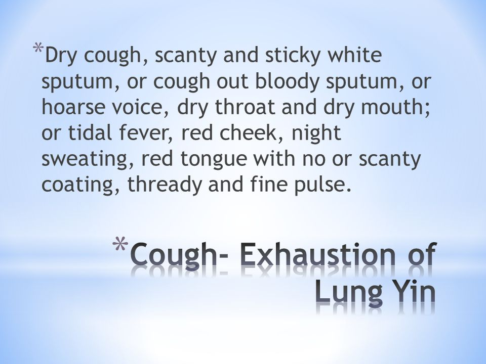 Cough- Exhaustion of Lung Yin