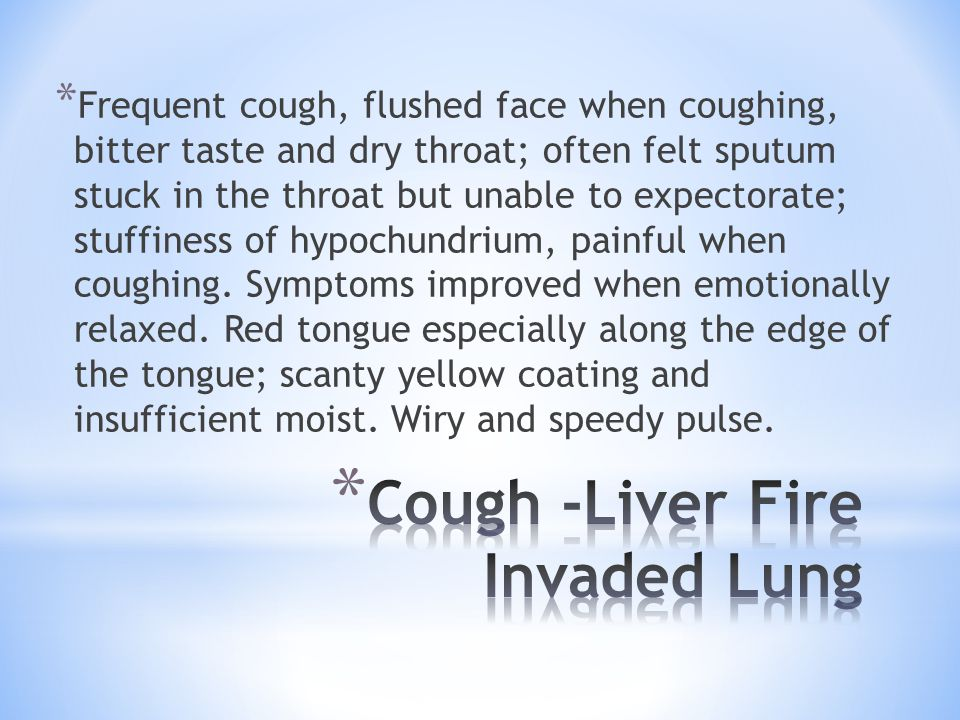 Cough -Liver Fire Invaded Lung