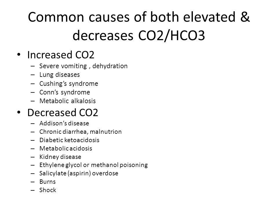 Common causes of both elevated & decreases CO2/HCO3