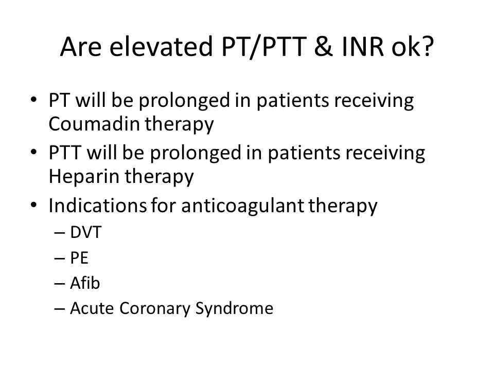 Are elevated PT/PTT & INR ok