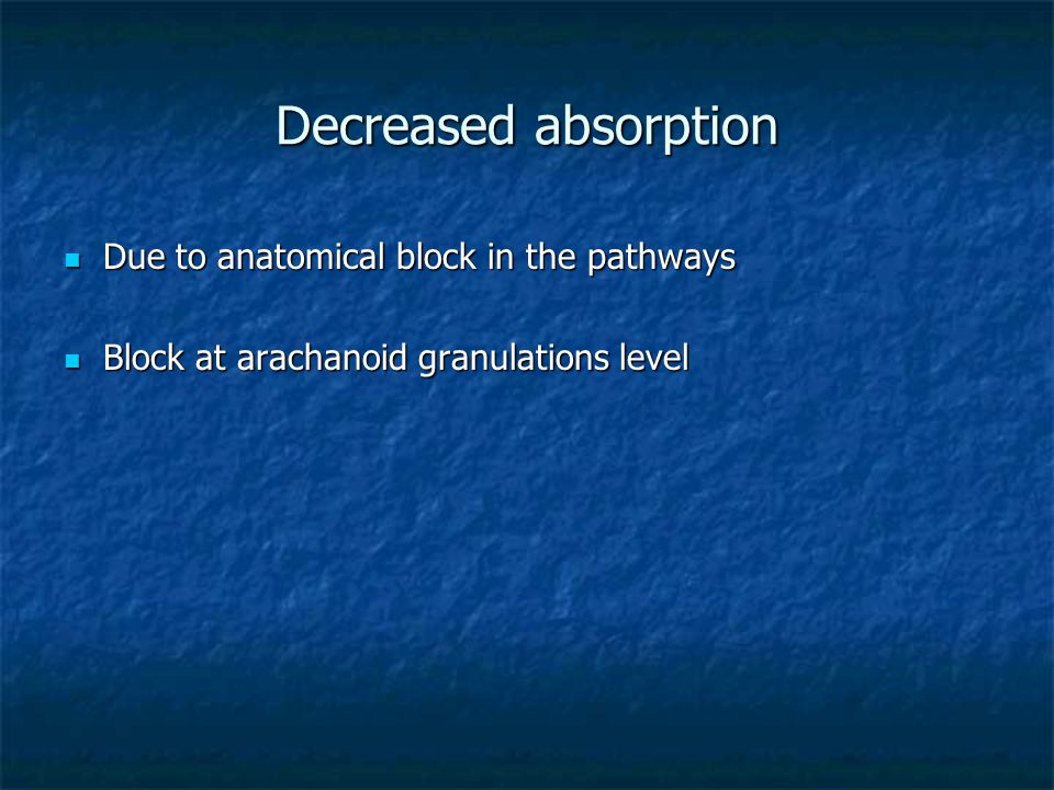 Decreased absorption Due to anatomical block in the pathways