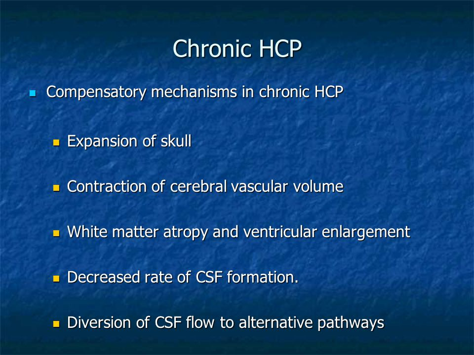 Chronic HCP Compensatory mechanisms in chronic HCP Expansion of skull