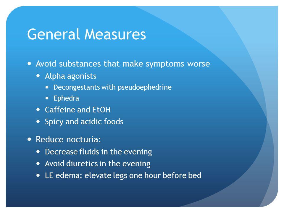 General Measures Avoid substances that make symptoms worse