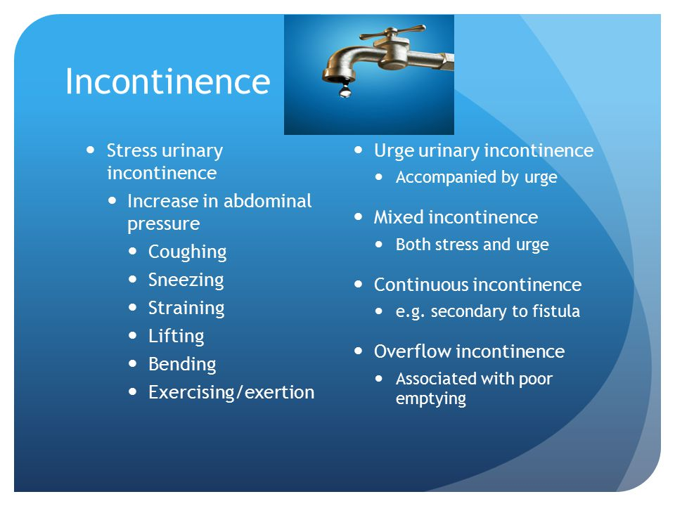 Incontinence Stress urinary incontinence