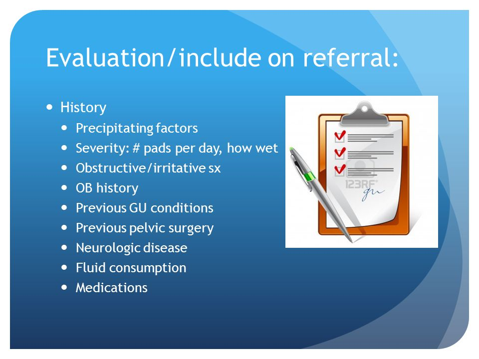 Evaluation/include on referral: