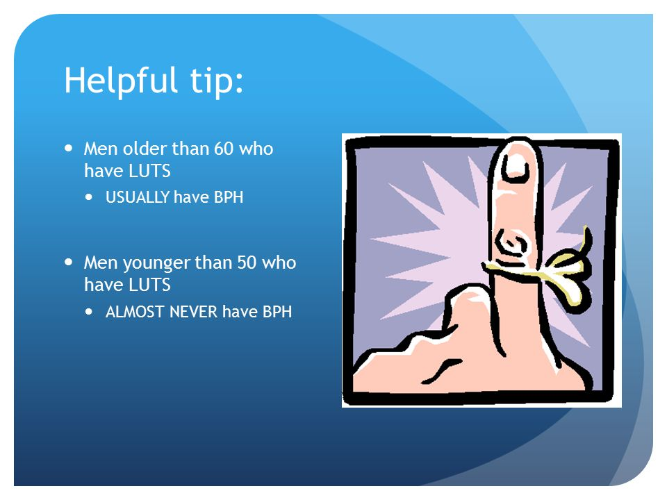 Helpful tip: Men older than 60 who have LUTS