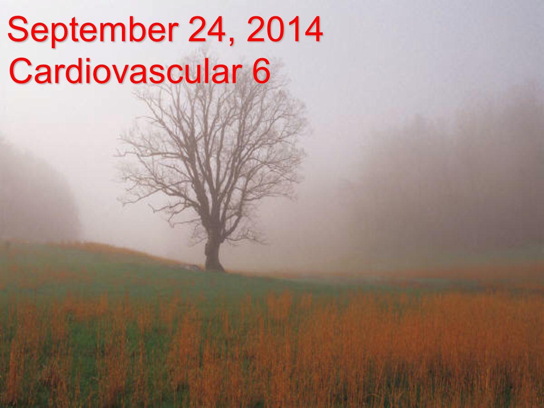 September 24, 2014 Cardiovascular 6