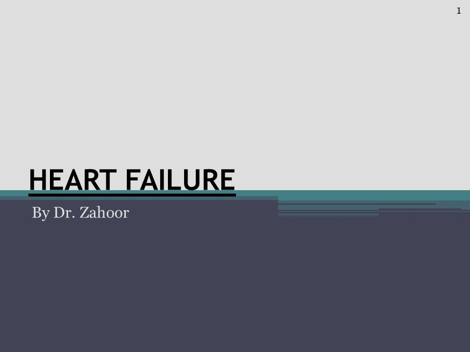 HEART FAILURE By Dr. Zahoor