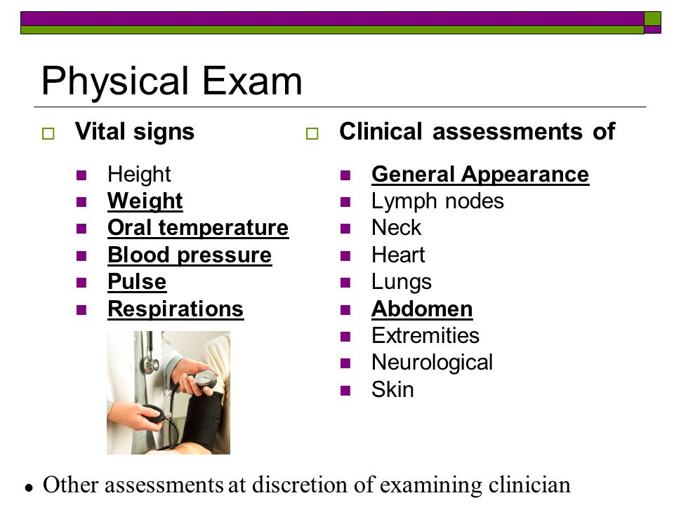 Physical Exam Vital signs Clinical assessments of Height Weight