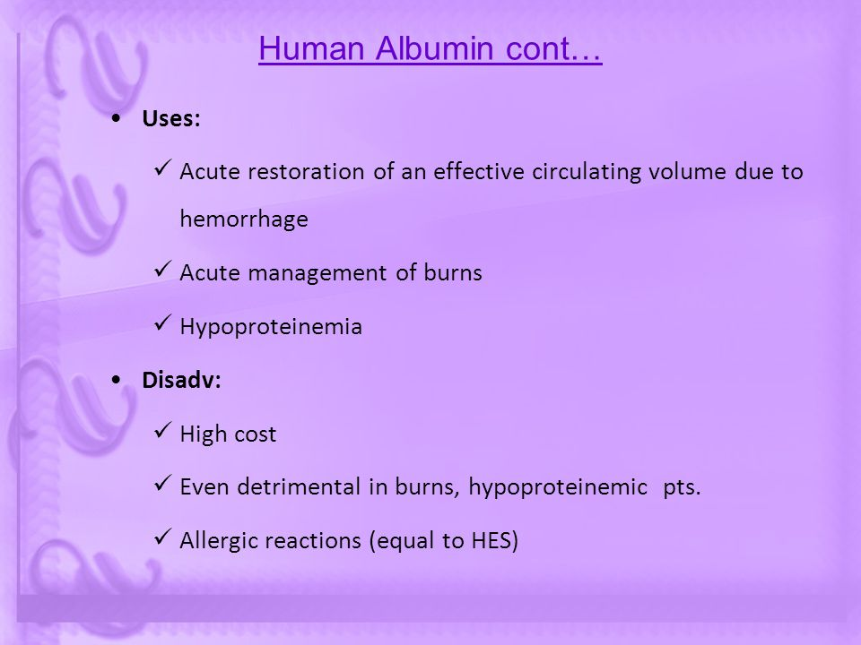 Human Albumin cont… Uses:
