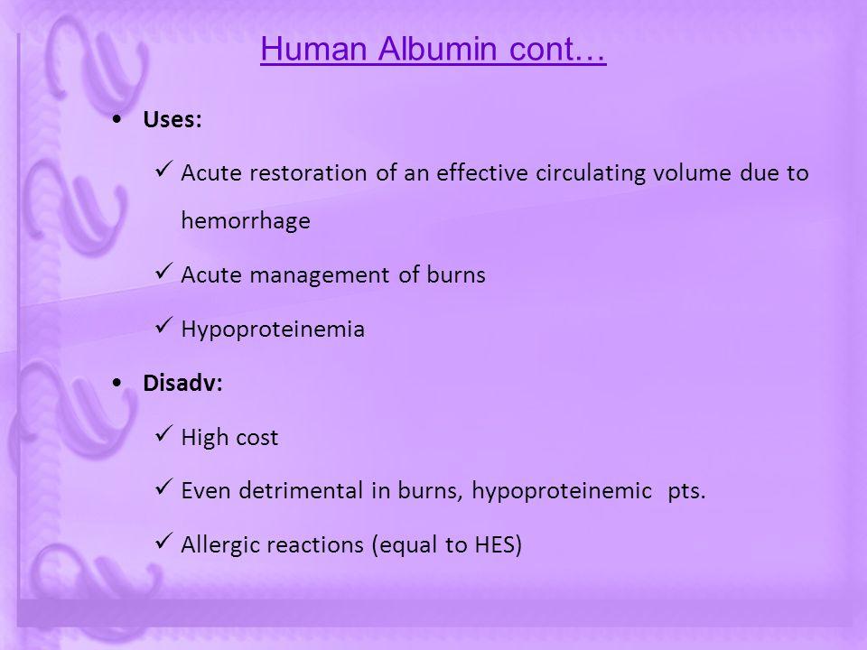 Human Albumin cont… Uses: