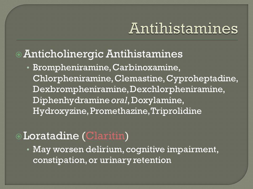 Antihistamines Anticholinergic Antihistamines Loratadine (Claritin)