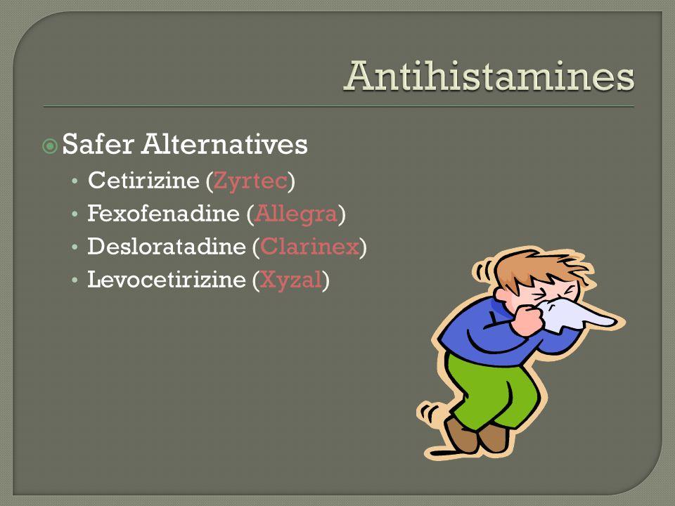 Antihistamines Safer Alternatives Cetirizine (Zyrtec)