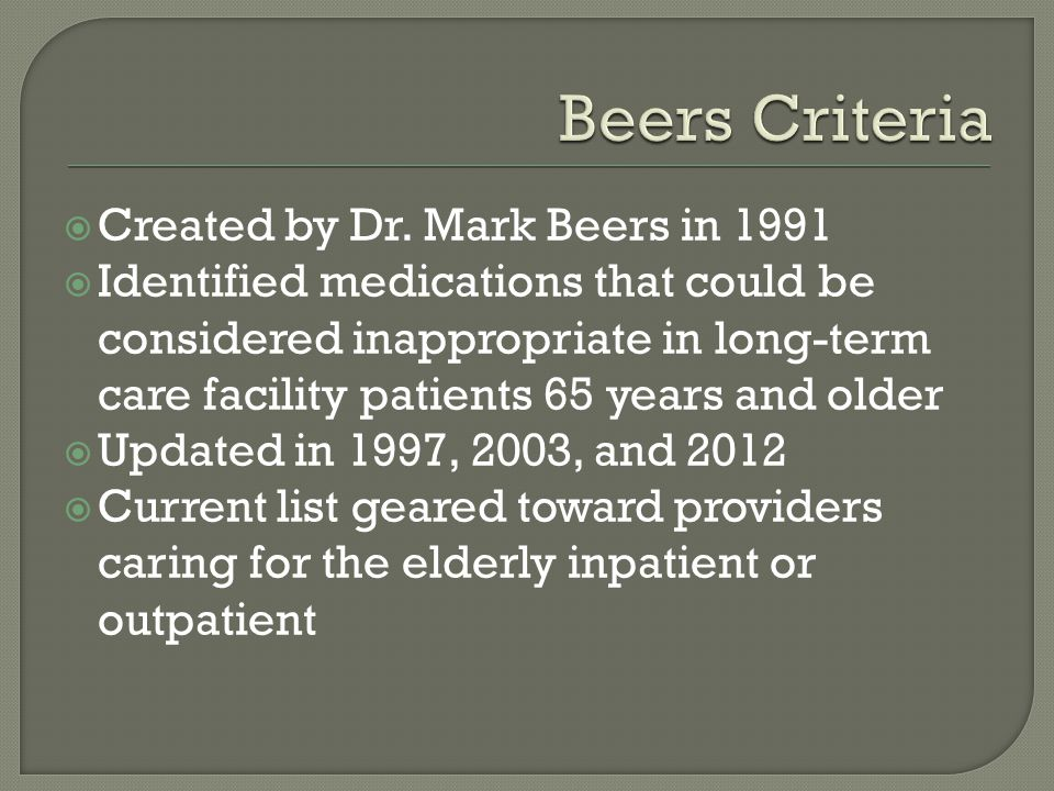 Beers Criteria Created by Dr. Mark Beers in 1991