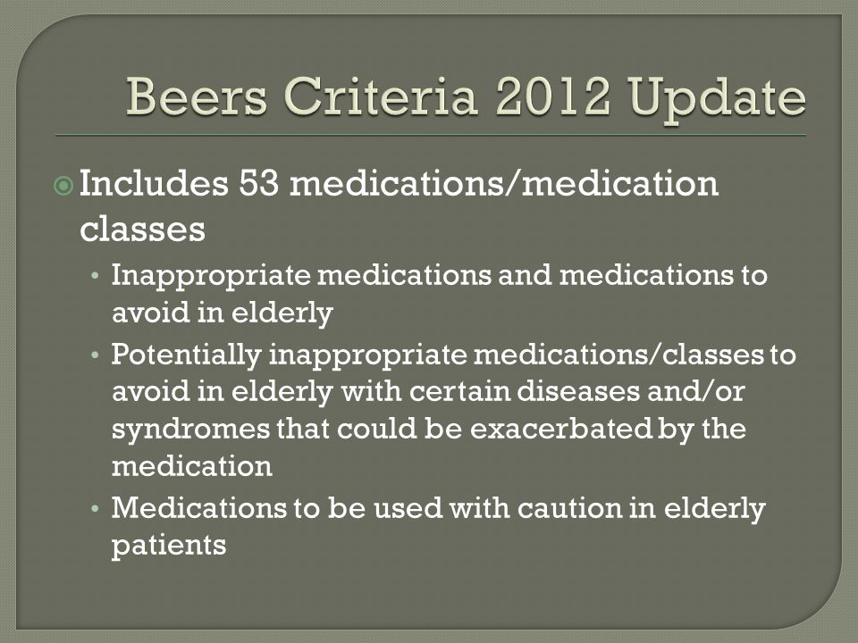 Beers Criteria 2012 Update Includes 53 medications/medication classes