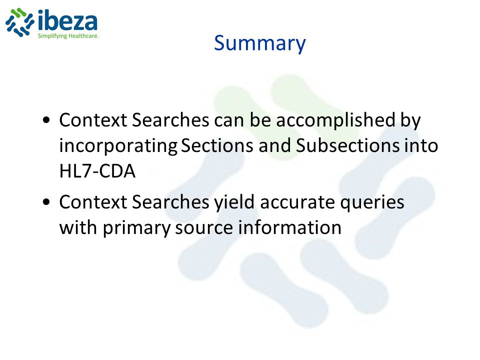 Summary Context Searches can be accomplished by incorporating Sections and Subsections into HL7-CDA.