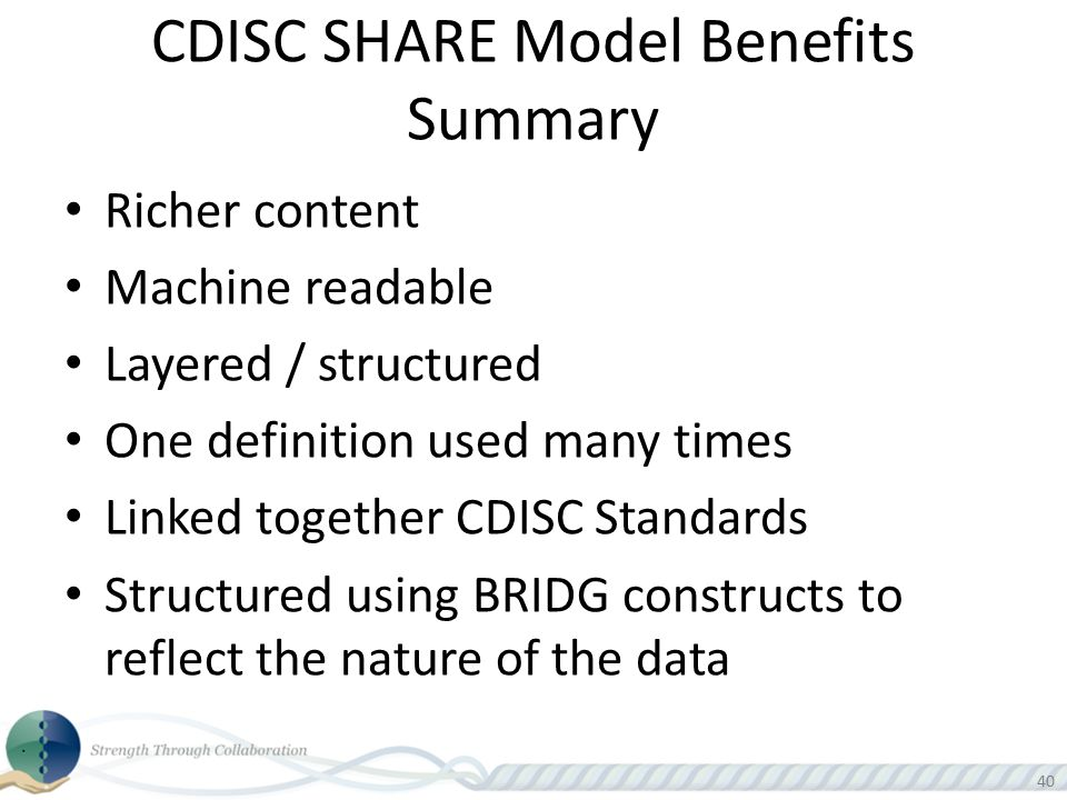 CDISC SHARE Model Benefits Summary