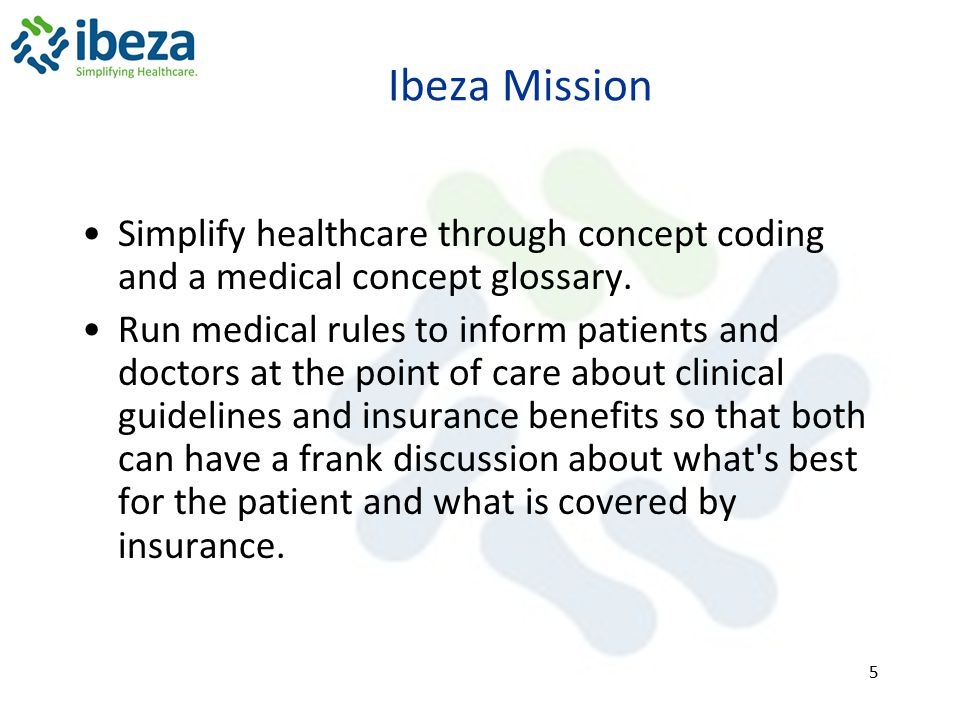Ibeza Mission Simplify healthcare through concept coding and a medical concept glossary.
