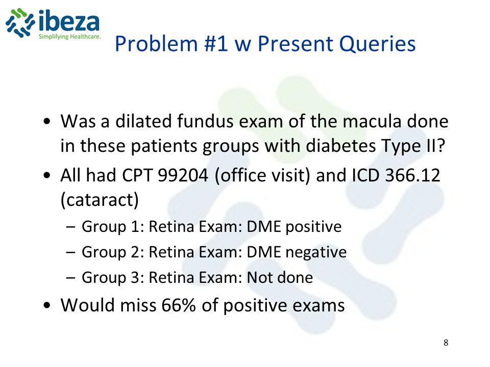 Problem #1 w Present Queries