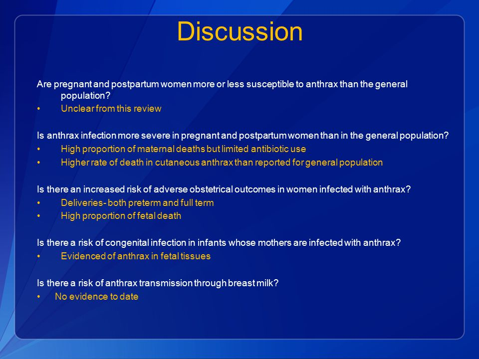 Discussion Are pregnant and postpartum women more or less susceptible to anthrax than the general population