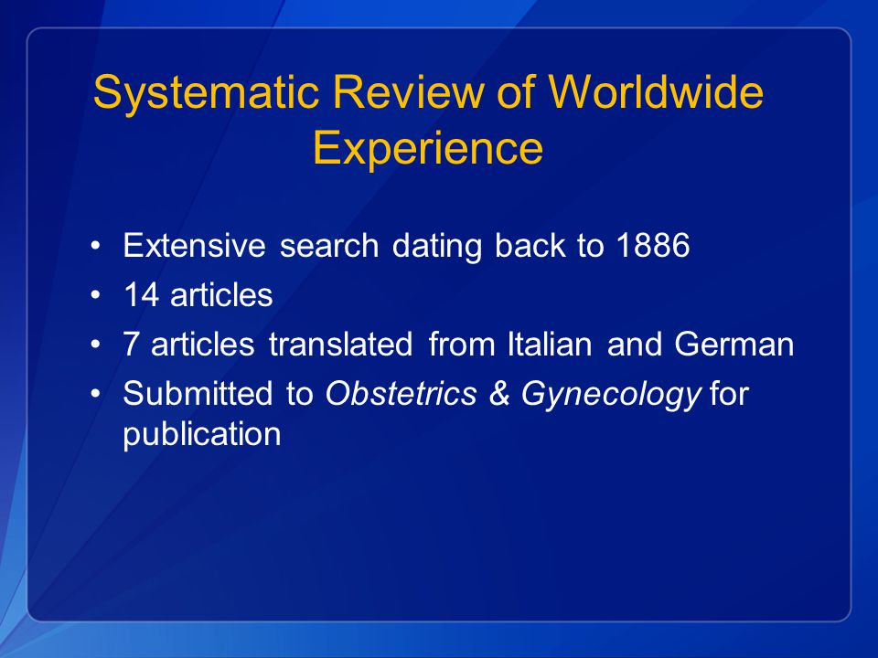 Systematic Review of Worldwide Experience