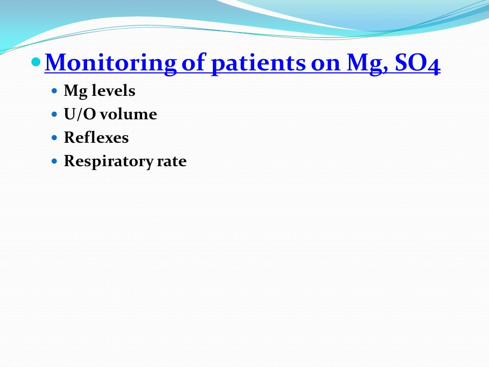 Monitoring of patients on Mg, SO4