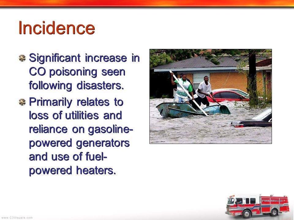 Incidence Significant increase in CO poisoning seen following disasters.