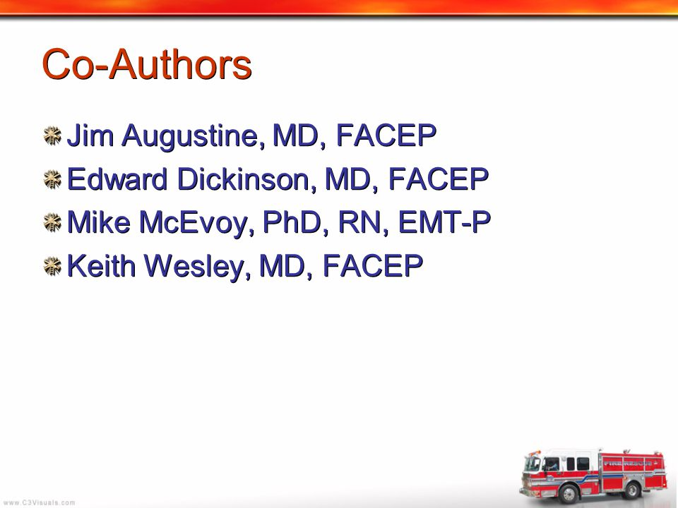 Co-Authors Jim Augustine, MD, FACEP Edward Dickinson, MD, FACEP