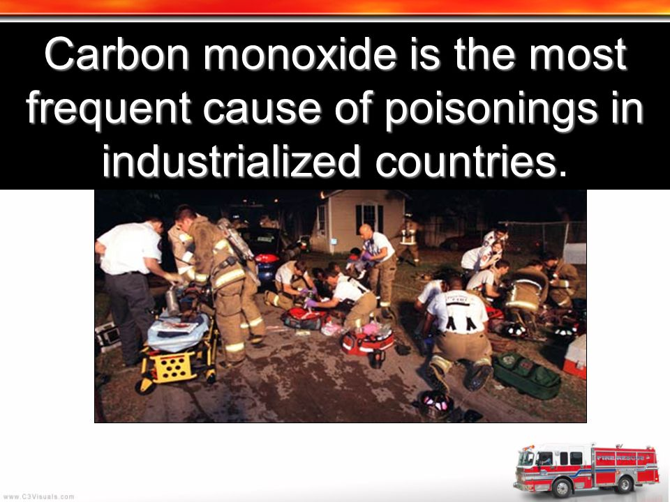 Carbon monoxide is the most frequent cause of poisonings in industrialized countries.