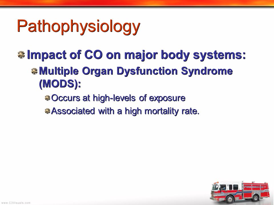 Pathophysiology Impact of CO on major body systems: