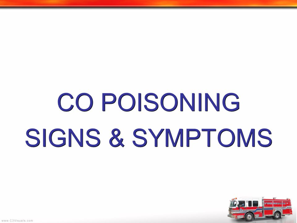 CO POISONING SIGNS & SYMPTOMS