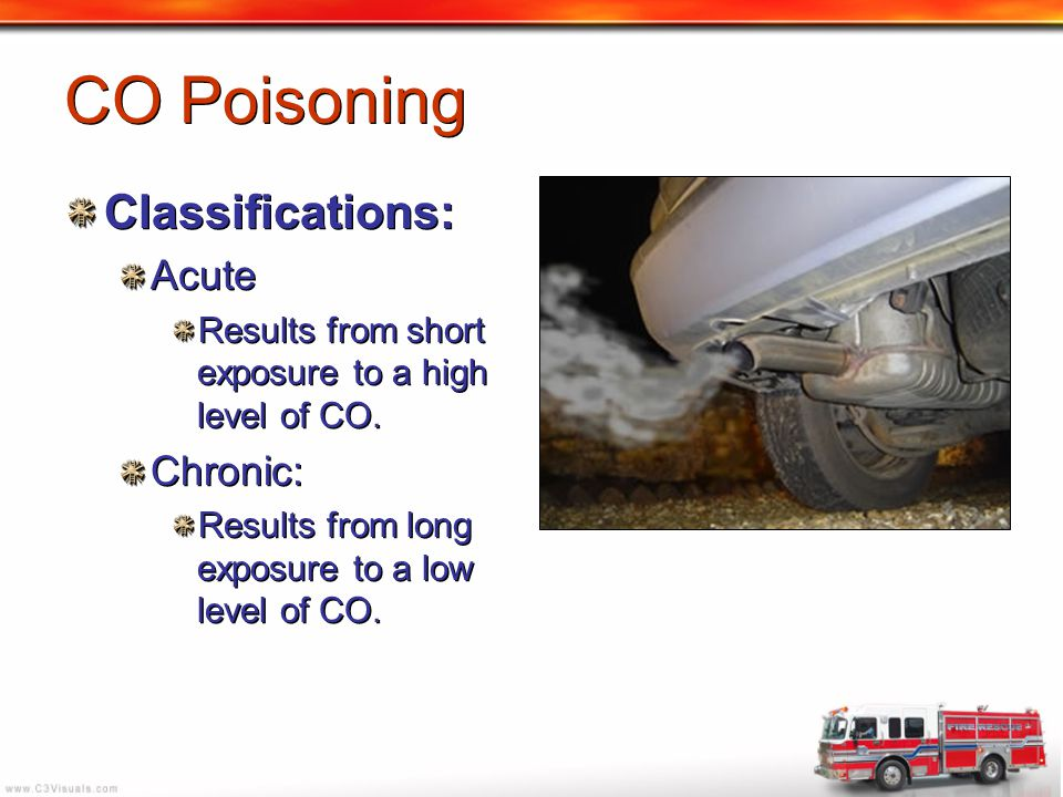 CO Poisoning Classifications: Acute Chronic:
