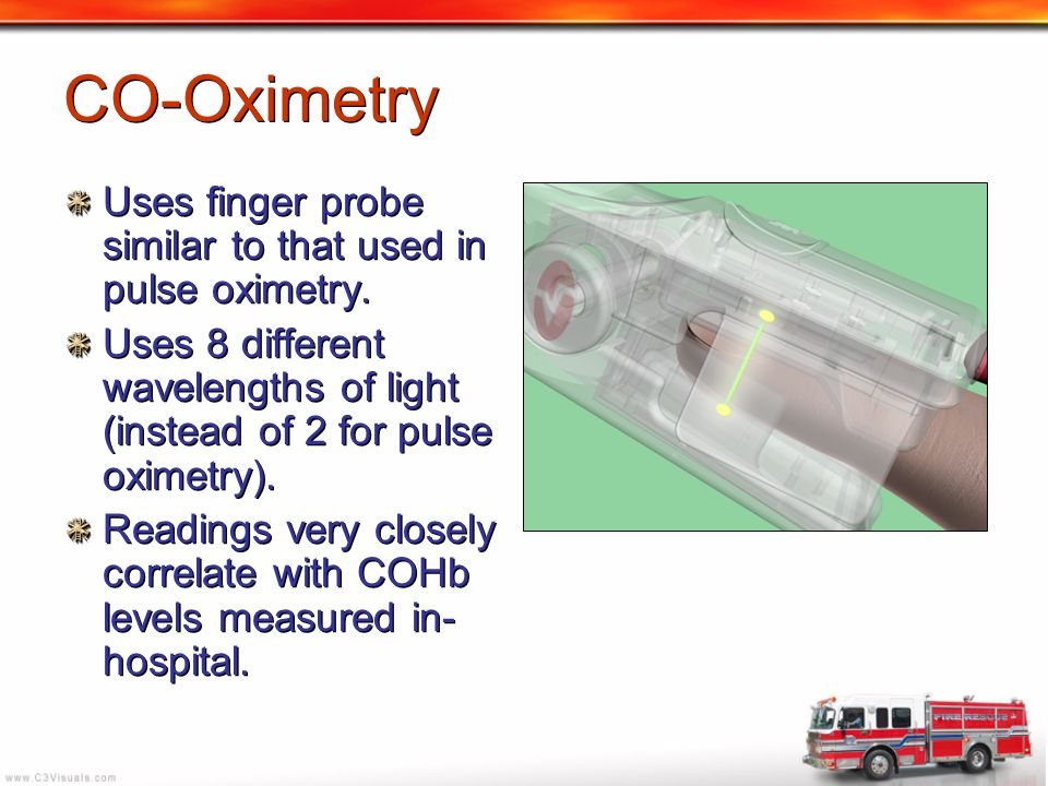 CO-Oximetry Uses finger probe similar to that used in pulse oximetry.