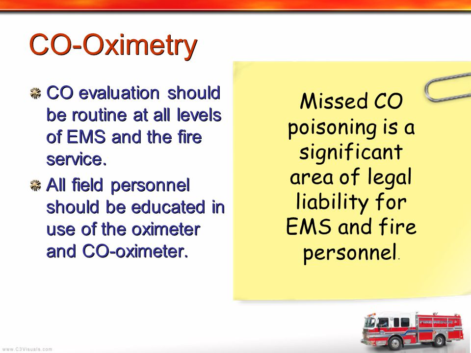 CO-Oximetry CO evaluation should be routine at all levels of EMS and the fire service.