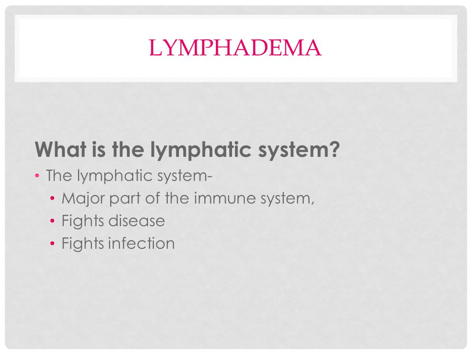 lymphadema What is the lymphatic system The lymphatic system-