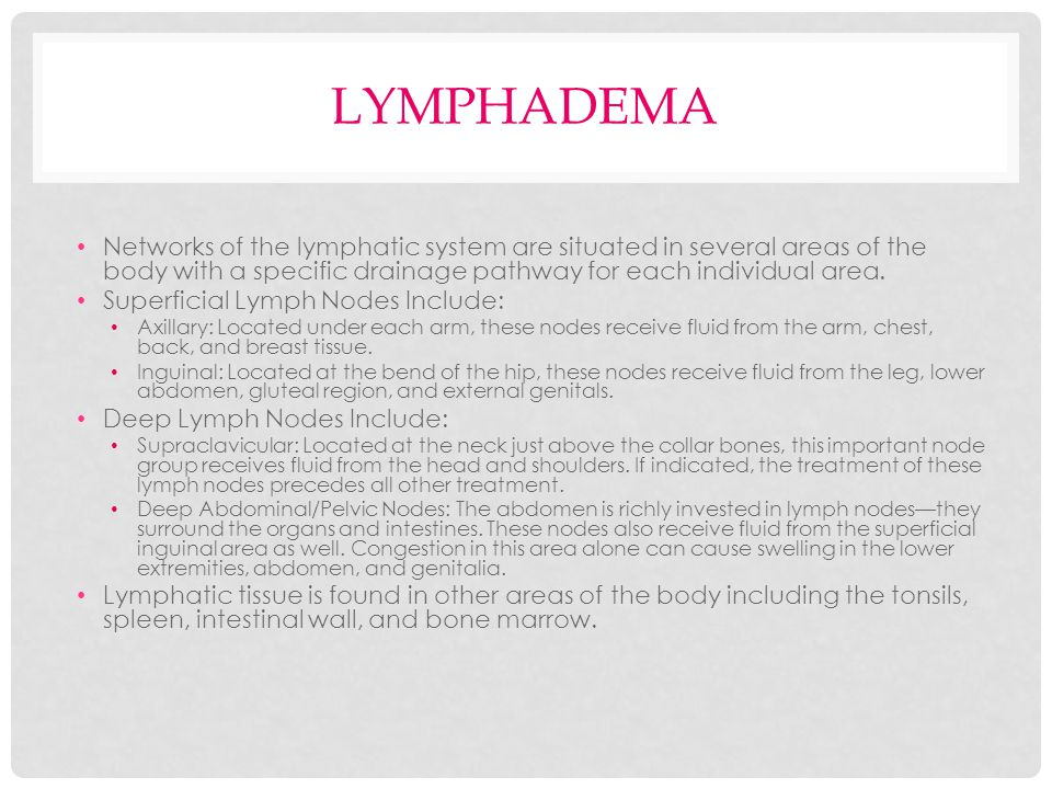 lymphadema Networks of the lymphatic system are situated in several areas of the body with a specific drainage pathway for each individual area.