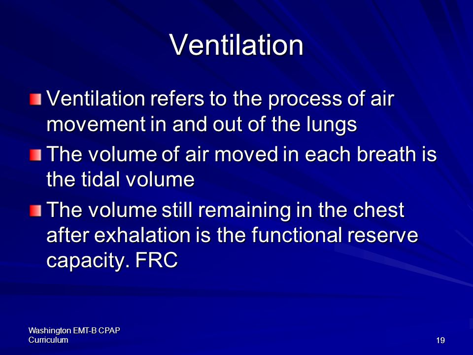 Ventilation Ventilation refers to the process of air movement in and out of the lungs. The volume of air moved in each breath is the tidal volume.