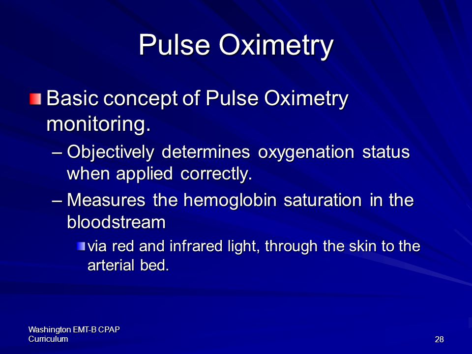 Pulse Oximetry Basic concept of Pulse Oximetry monitoring.