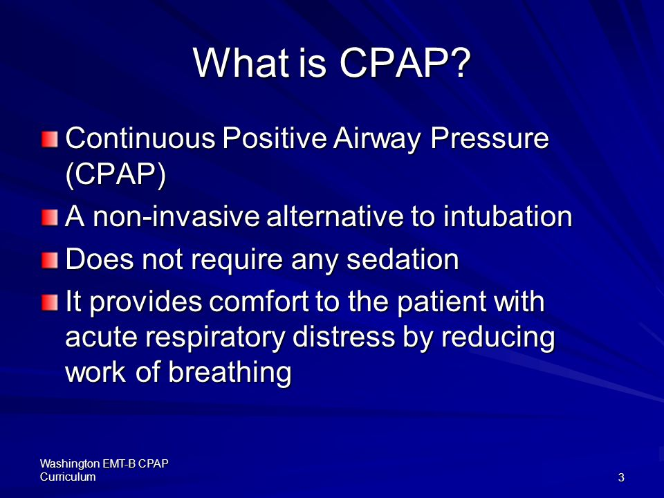 What is CPAP Continuous Positive Airway Pressure (CPAP)
