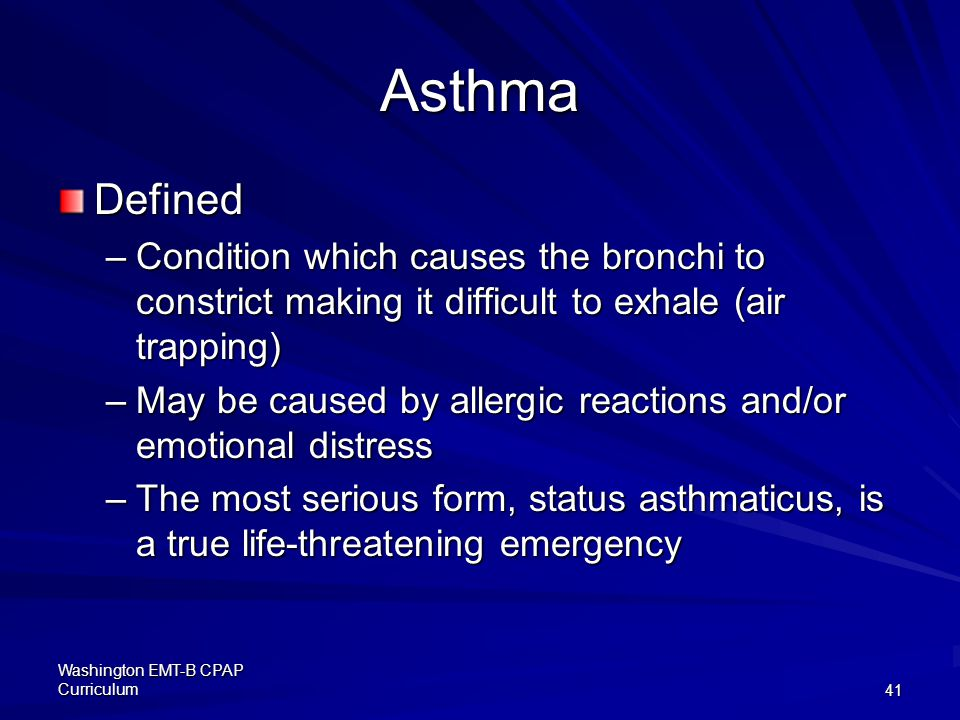 Asthma Defined. Condition which causes the bronchi to constrict making it difficult to exhale (air trapping)