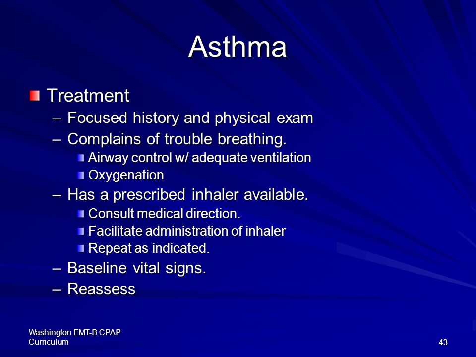 Asthma Treatment Focused history and physical exam