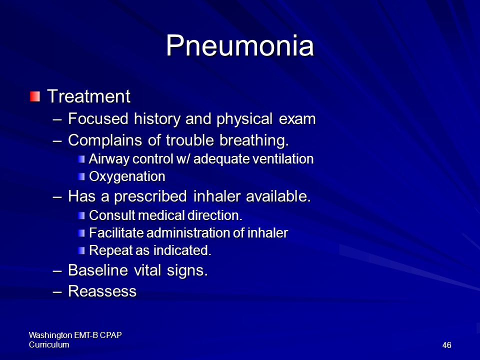 Pneumonia Treatment Focused history and physical exam