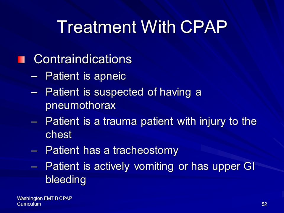 Treatment With CPAP Contraindications Patient is apneic
