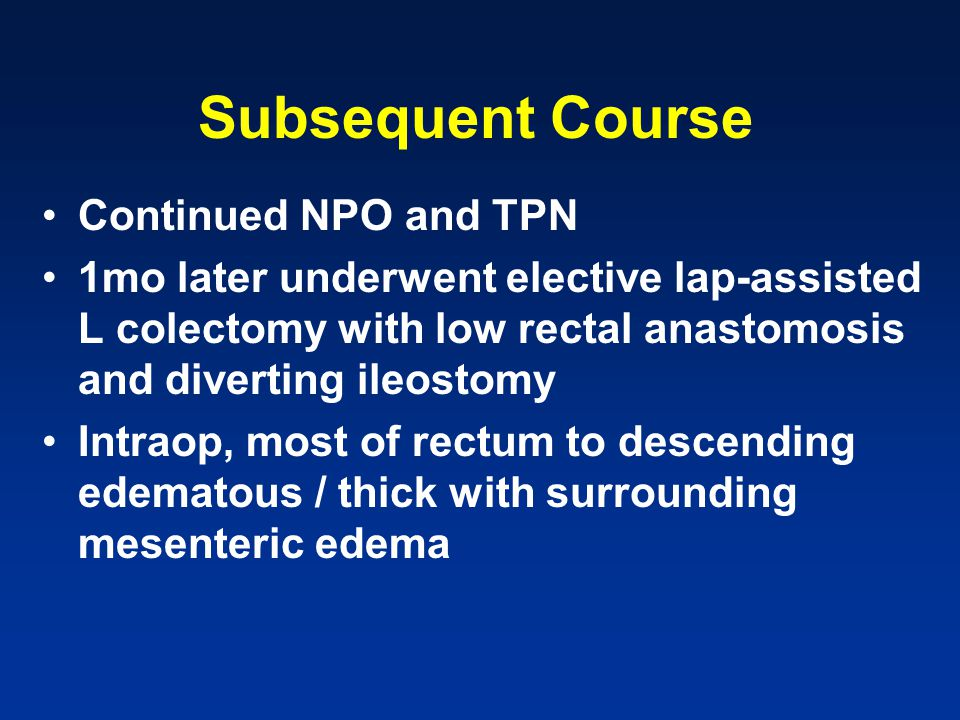 Subsequent Course Continued NPO and TPN