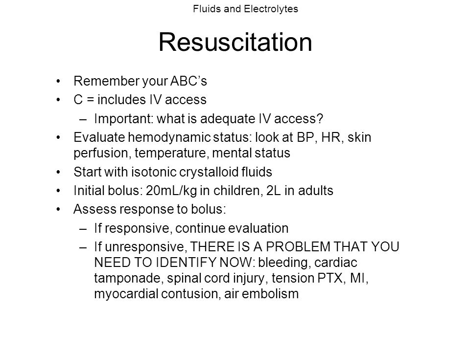Resuscitation Remember your ABC's C = includes IV access