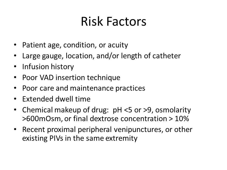 Risk Factors Patient age, condition, or acuity