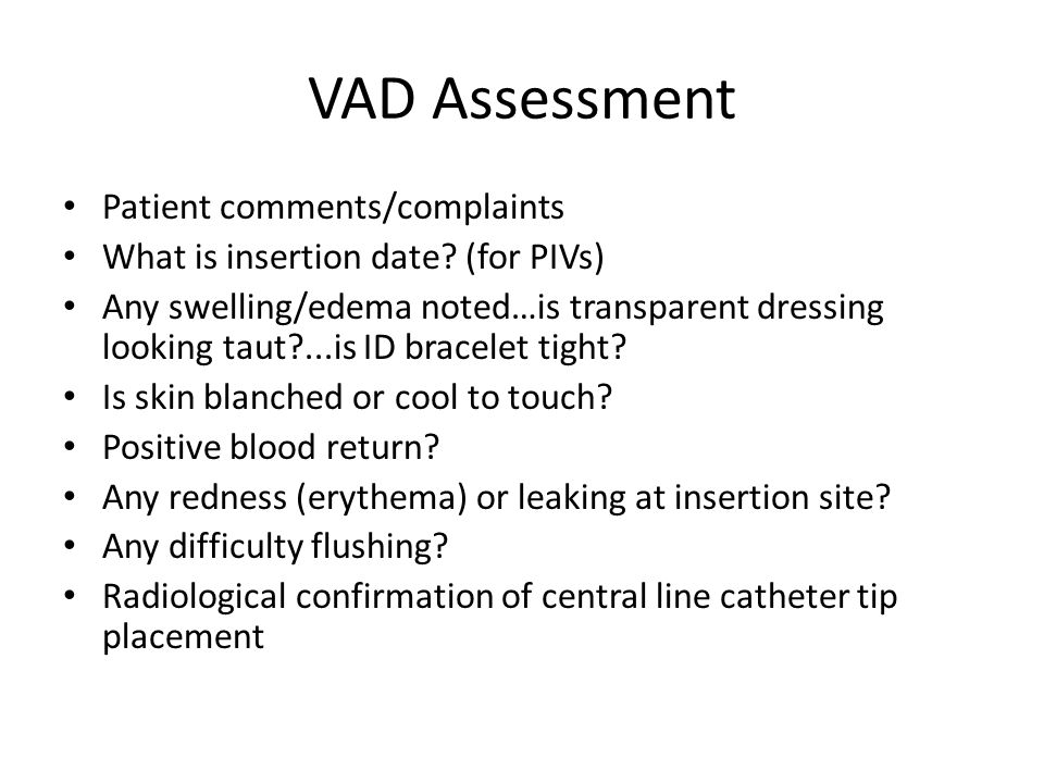 VAD Assessment Patient comments/complaints