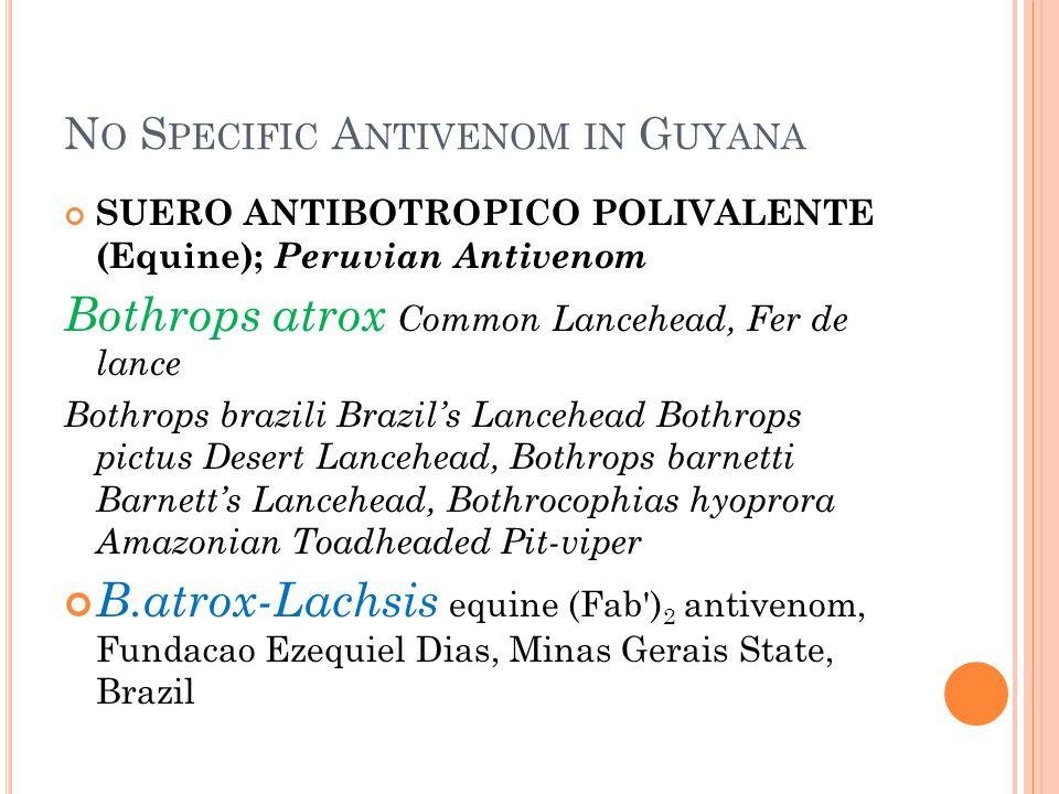 No Specific Antivenom in Guyana